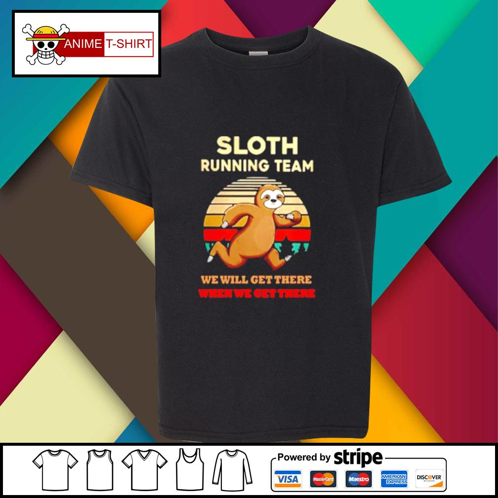 Sloth Running Team We Will Get There When We Get There Vintage Shirt Hoodie Sweater Long Sleeve And Tank Top