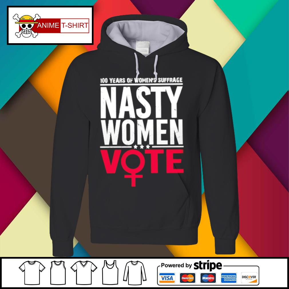 100 Years Women's Suffrage Nasty women vote s Hoodie