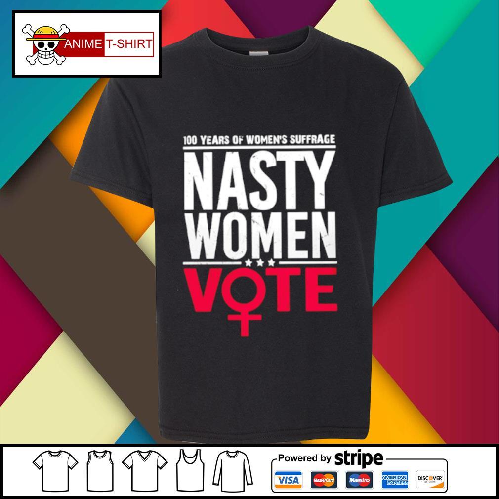 100 Years Women's Suffrage Nasty women vote s youth-tee
