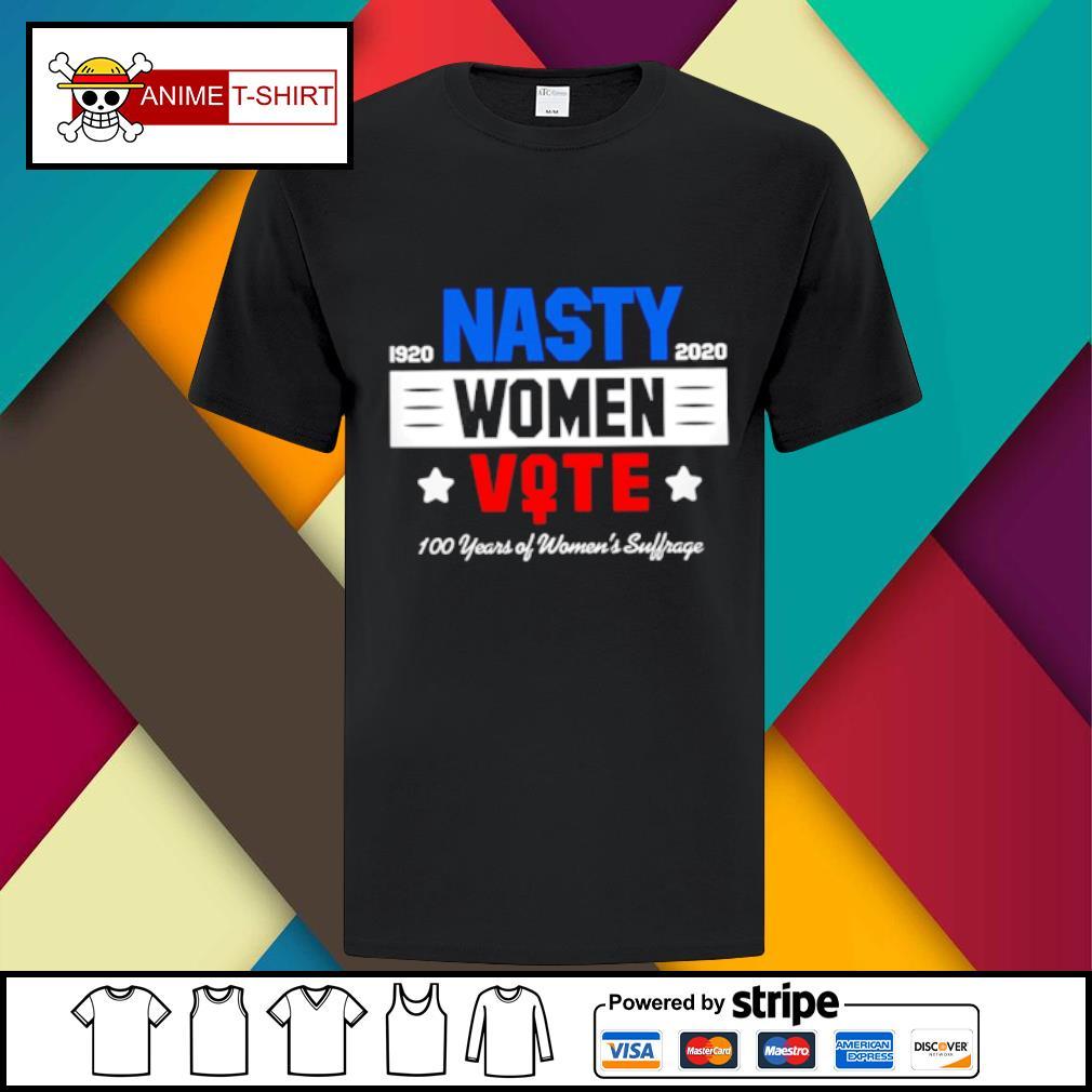 1920 Nasty 2020 women vote 100 years of women's suffrage shirt