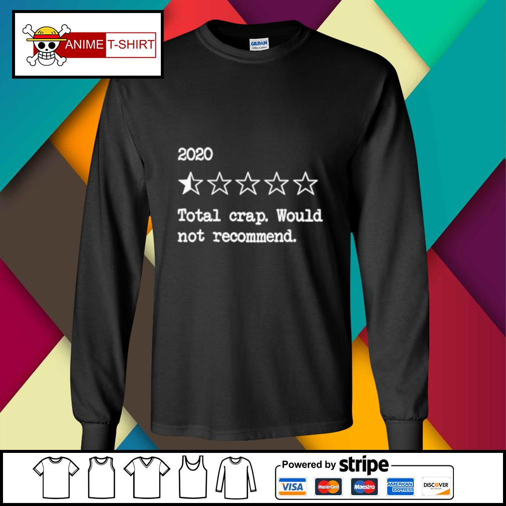 2020 rating star Total crap would not recommend s longsleeve-tee
