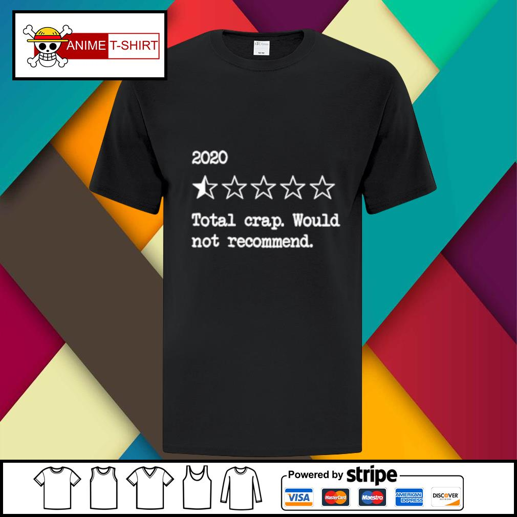 2020 rating star Total crap would not recommend shirt