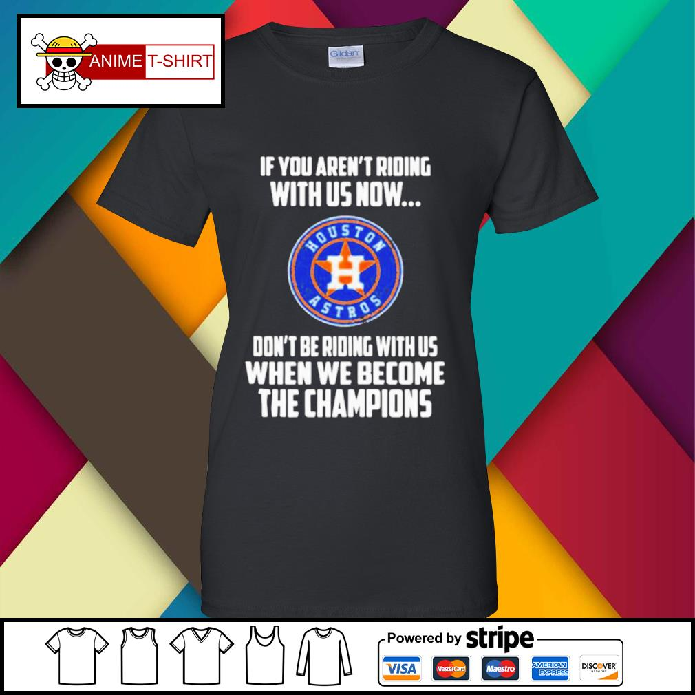 2020 MLB Houston Astros Baseball We Become The Champions s ladies-tee