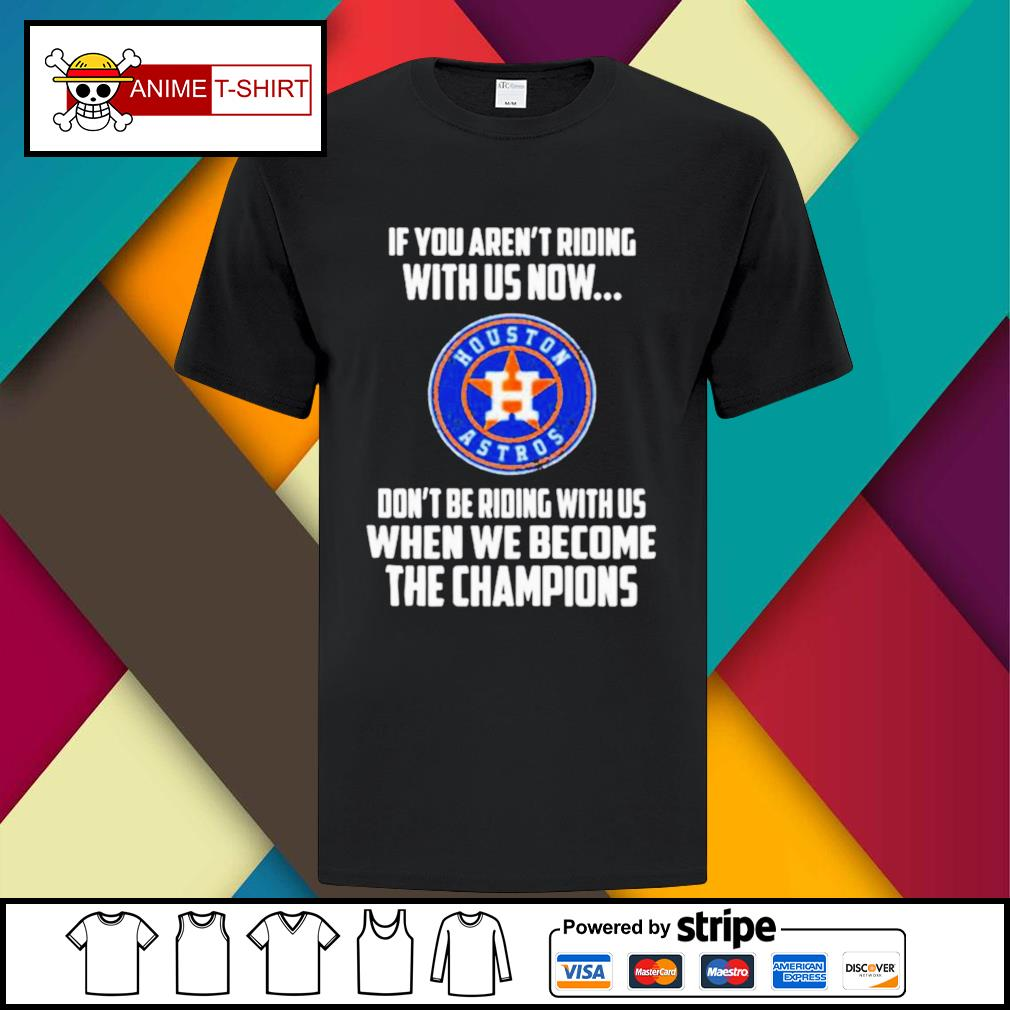 2020 MLB Houston Astros Baseball We Become The Champions shirt