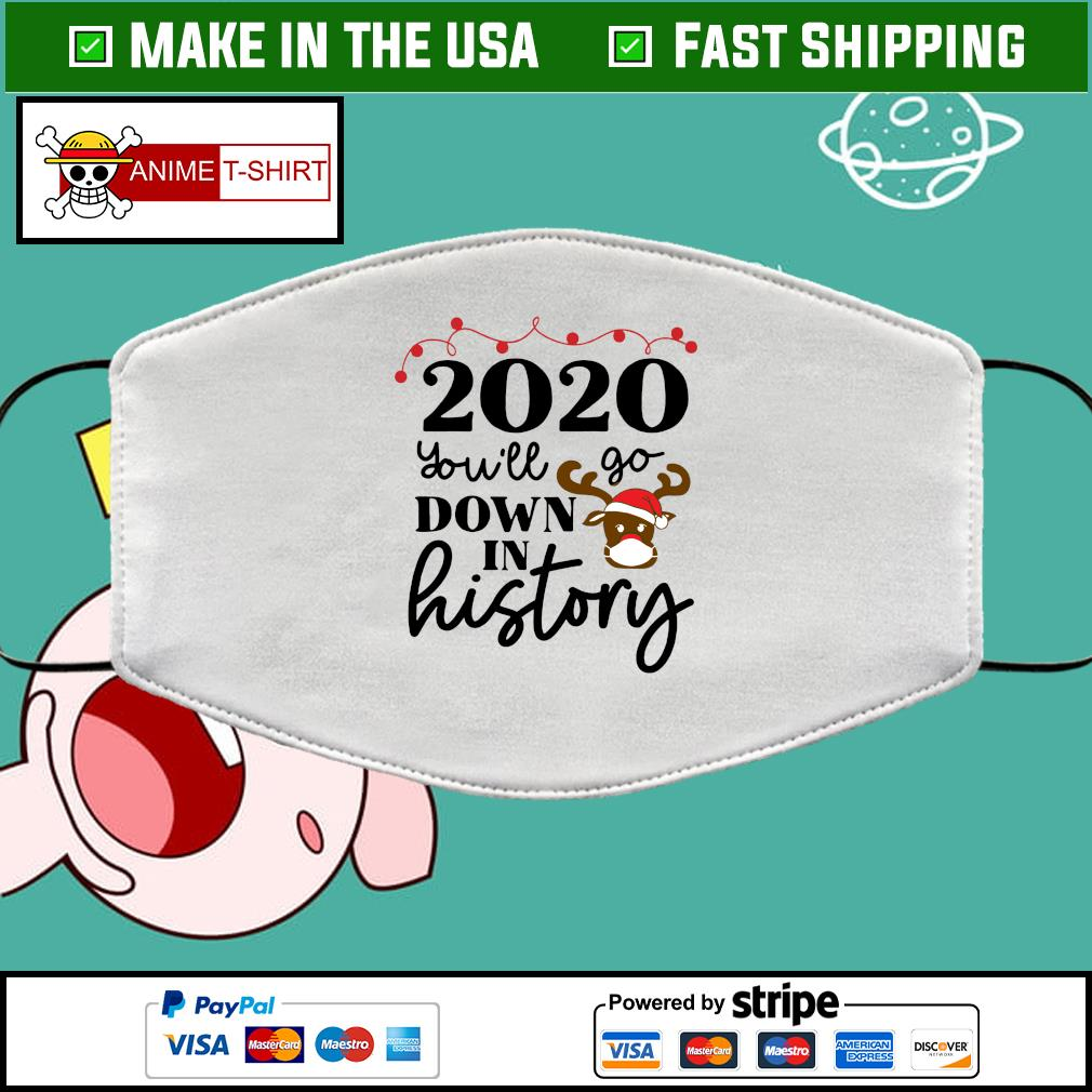 2020 you'll go down in history face mask Washable