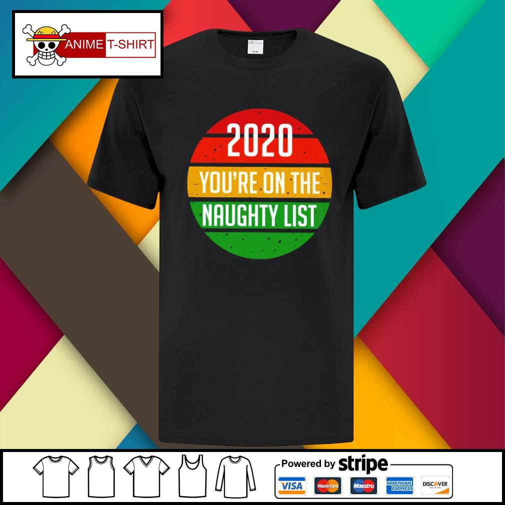 2020 You're On The Naughty List Vintage Shirt