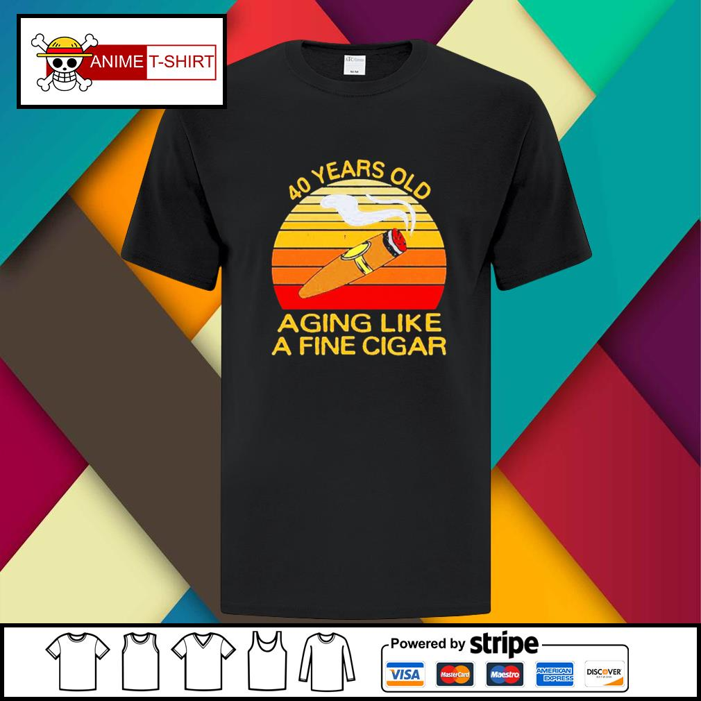 40 Years Old Aging Like A Fine Cigar Vintage Shirt