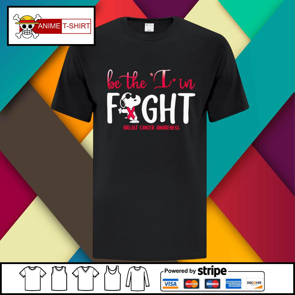 Be The I In Fight Snoopy Breast Cancer Awareness Shirt