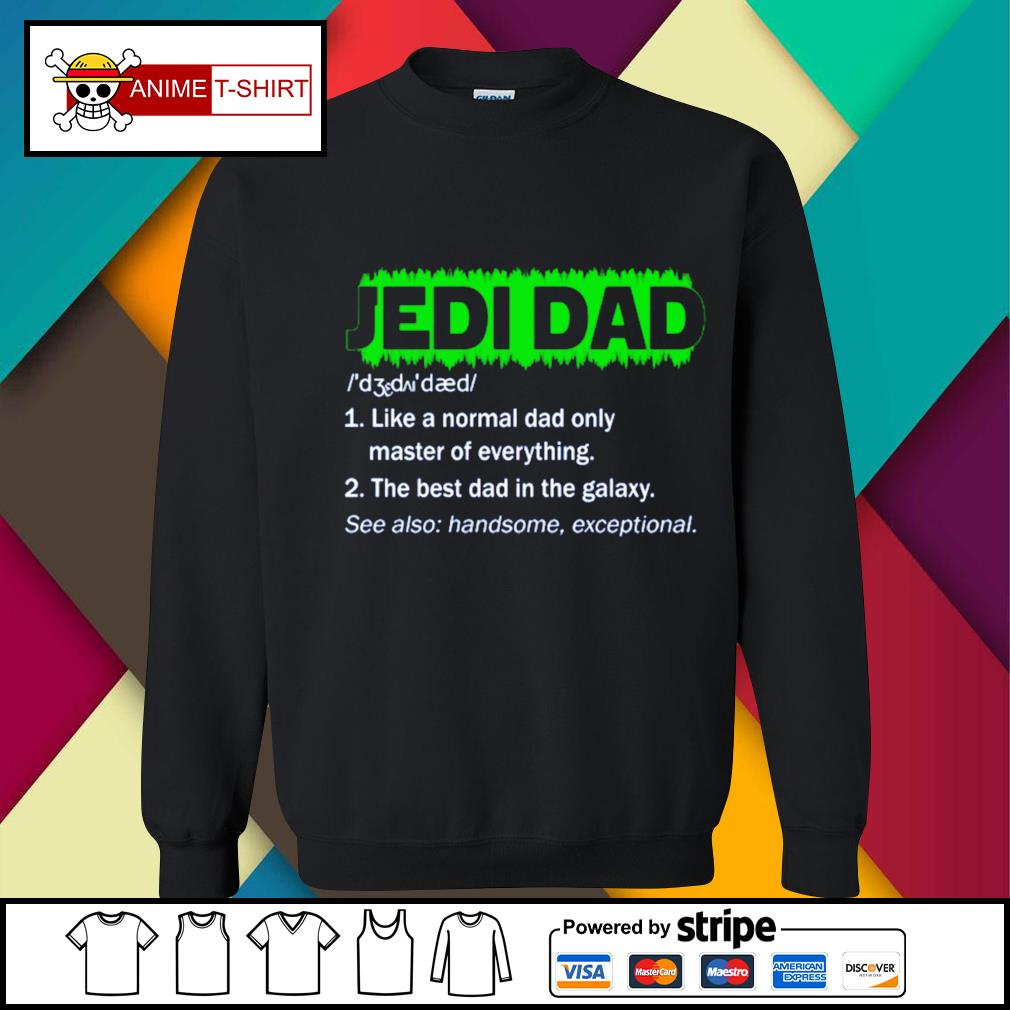 Jedi Dad Like a normal dad only master of everything s sweater