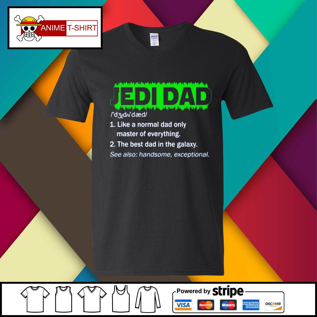 Jedi Dad Like a normal dad only master of everything s v-neck-t-shirt
