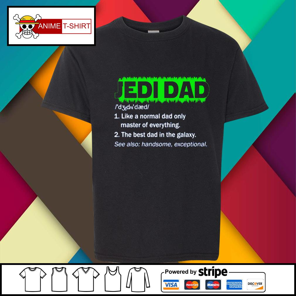 Jedi Dad Like a normal dad only master of everything s youth-tee