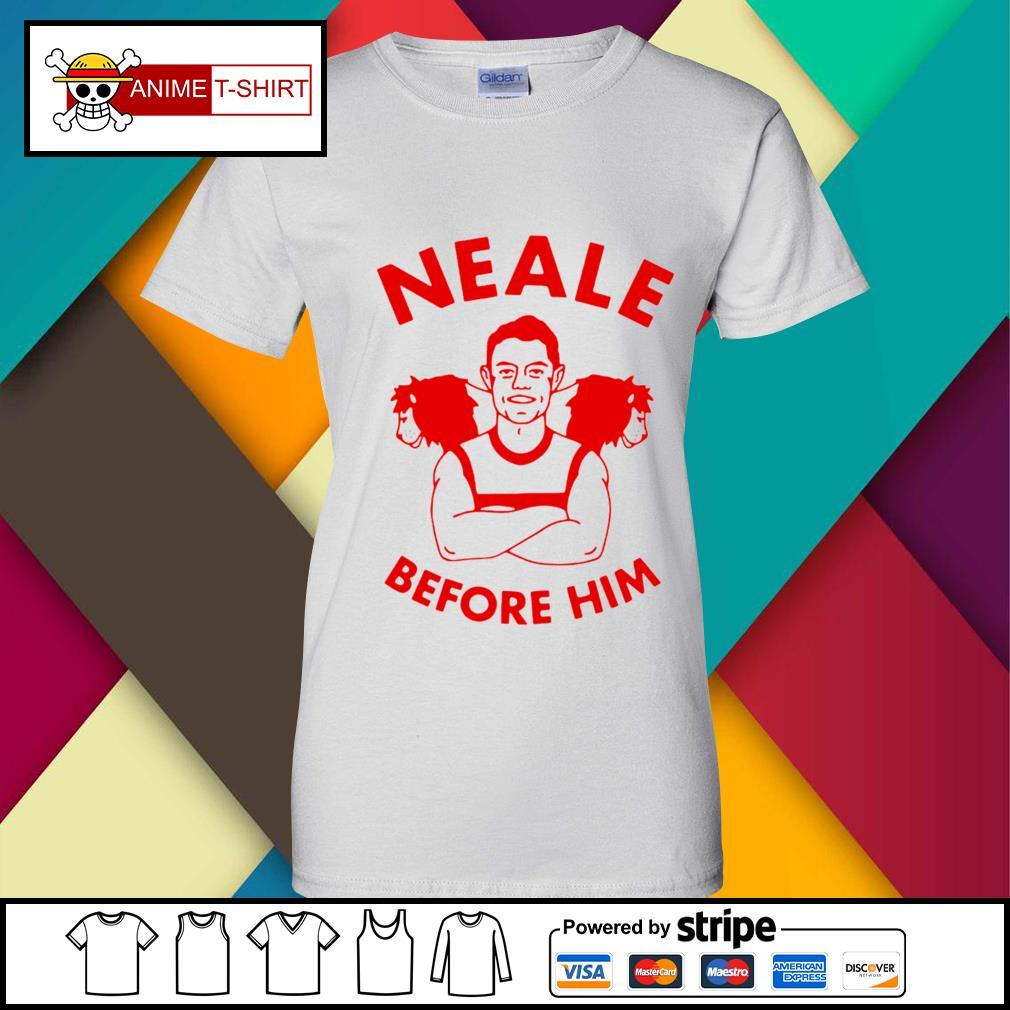 Neale Before Him Shirt ladies-tee