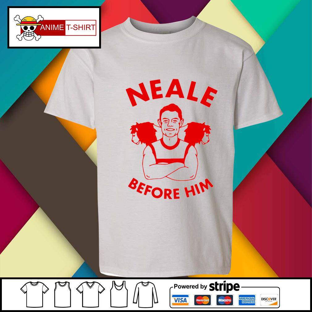 Neale Before Him Shirt youth-tee