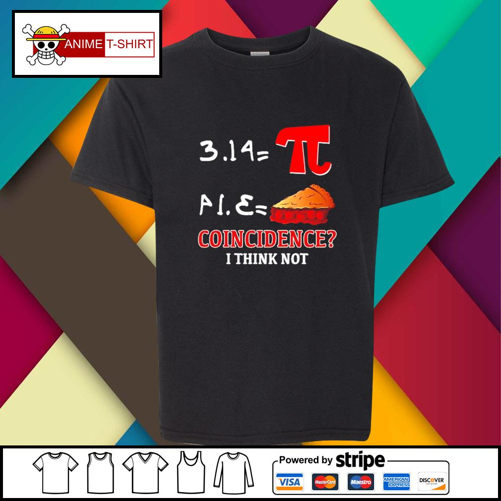 Pi Equals Pie coincidence I think not s youth-tee