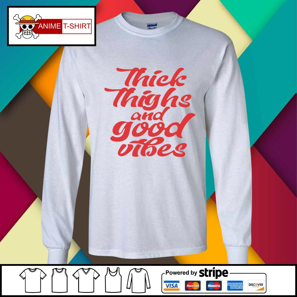 Thick Thighs And Good Vibes Shirt longsleeve-tee