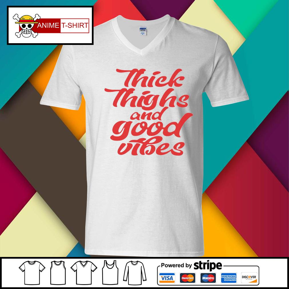 Thick Thighs And Good Vibes Shirt v-neck-t-shirt
