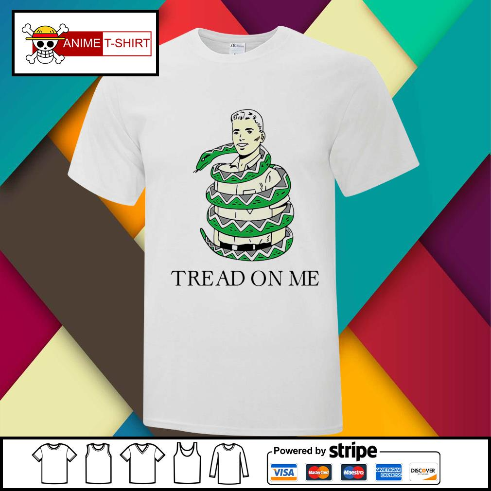 Tread On Me Shirt