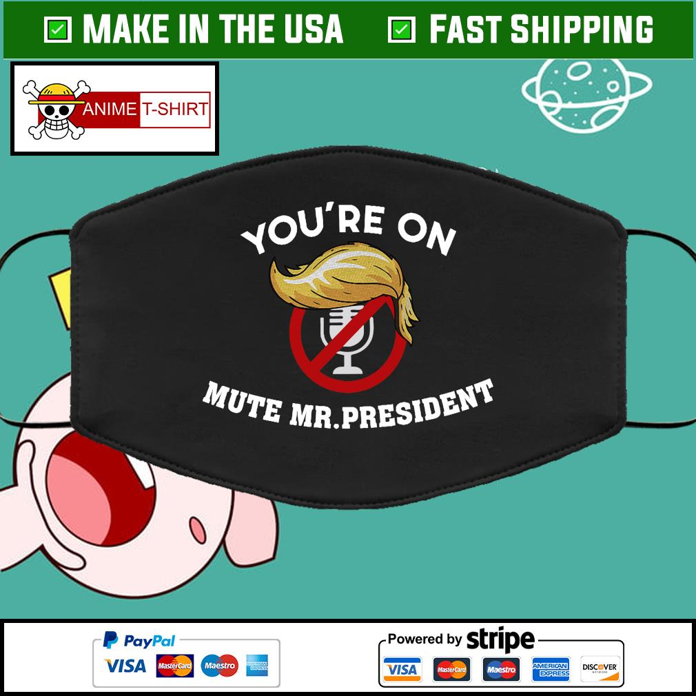 You're on Mute Funny Anti Trump 2020 Presidential Debates Cloth Face Mask Washable